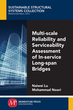 Multi-Scale Reliability and Serviceability Assessment of In-Service Long-Span Bridges