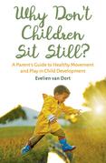 Why Don't Children Sit Still?