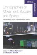 Ethnographies of Movement, Sociality and Space
