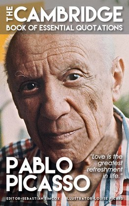 PABLO PICASSO - The Cambridge Book of Essential Quotations