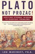 Plato, Not Prozac!