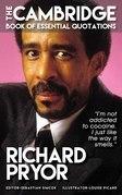 RICHARD PRYOR - The Cambridge Book of Essential Quotations