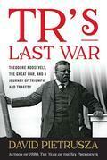 TR's Last War