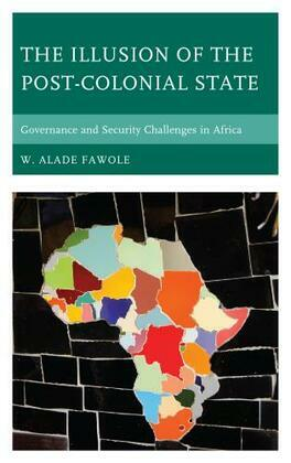 The Illusion of the Post-Colonial State