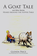 A Goat Tale and Other Stories Heard Around the Supper Table