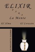Elixir Para La Mente, El Alma, El Corazón