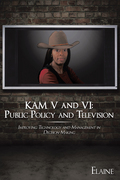 Kam V and Vi: Public Policy and Television