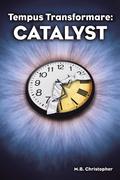 Tempus Transformare: Catalyst