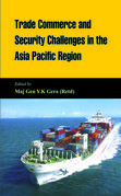 Trade Commerce and Security Challenges in the Asia Pacific Region