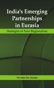 India's Emerging Partnerships in Eurasia