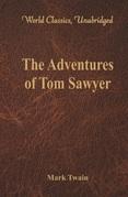 The Adventures of Tom Sawyer (World Classics, Unabridged)