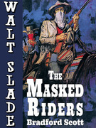 The Masked Riders: A Walt Slade Western