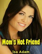 Mom's Hot Friend