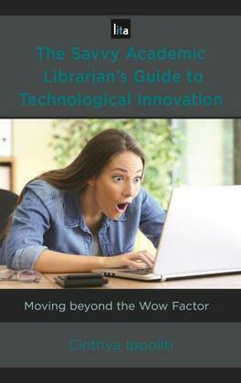 The Savvy Academic Librarian's Guide to Technological Innovation