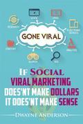 If  Social  Viral Marketing  Doesn't Make Dollars,  it Doesn't Make Sense