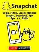 Snapchat, Login, Filters, Lenses, Updates, Support, Download, App, Apk, ++, Guide