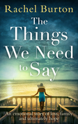 The Things We Need to Say: An emotional, uplifting story of hope from bestselling author Rachel Burton
