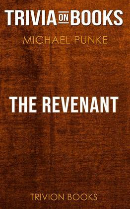 The Revenant by Michael Punke (Trivia-On-Books)