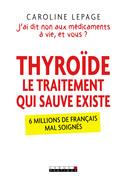 Thyroïde, le traitement qui sauve existe