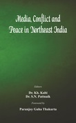 Media, Conflict and Peace in Northeast India