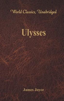 Ulysses (World Classics, Unabridged)