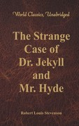 The Strange Case Of Dr. Jekyll And Mr. Hyde (World Classics, Unabridged)