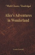 Alice's Adventures in Wonderland (World Classics, Unabridged)