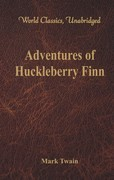 Adventures of Huckleberry Finn (World Classics, Unabridged)