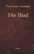 The Iliad (World Classics, Unabridged)