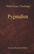 Pygmalion (World Classics, Unabridged)