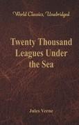 Twenty Thousand Leagues Under the Sea (World Classics, Unabridged)