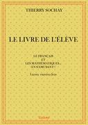 LE LIVRE DE L'ÉLÈVE - LE FRANÇAIS ET LES MATHÉMATIQUES... EN S'AMUSANT !