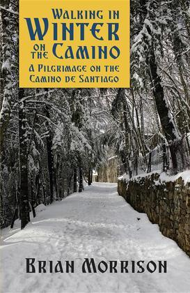 WALKING IN WINTER ON THE CAMINO