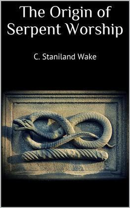 The Origin of Serpent Worship