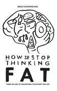 How to Stop Thinking Fat