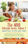 The ADHD Lifestyle Series, Volume 1: Secrets from an MD with ADHD