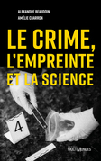 Le crime, l'empreinte et la science