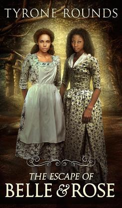 The Escape of Belle & Rose