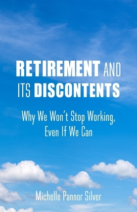Retirement and Its Discontents
