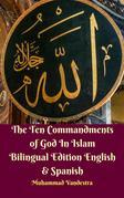 The Ten Commandments of God In Islam Bilingual Edition English & Spanish