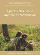 La pureté chrétienne : Mystère de communion