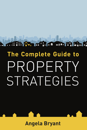 The Complete Guide to Property Strategies