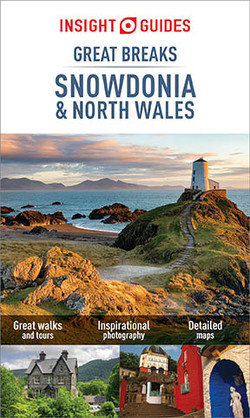 Insight Guides: Great Breaks Snowdonia & North Wales - Snowdonia Guide