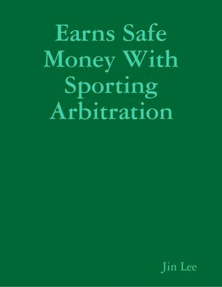 Earns Safe Money With Sporting Arbitration