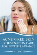 Acne #FREE Skin Rejuvenation Care for Better Radiance