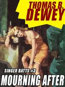 Singer Batts #3: Mourning After