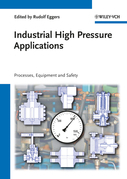 Industrial High Pressure Applications: Processes, Equipment, and Safety