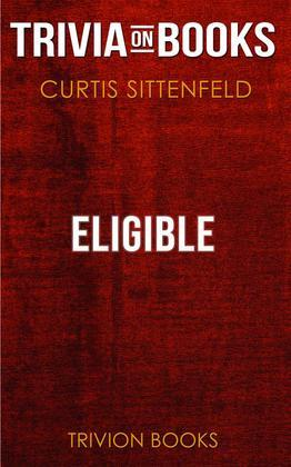 Eligible by Curtis Sittenfeld (Trivia-On-Books)