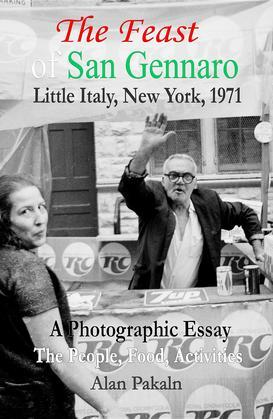 The Feast of San Gennaro, Little Italy, New York, 1971: A Photographic Essay