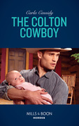 The Colton Cowboy (Mills & Boon Heroes) (The Coltons of Red Ridge, Book 6)